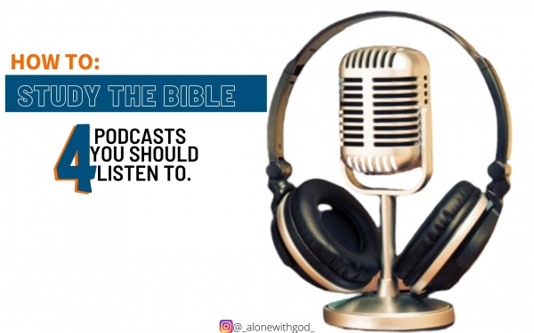 How to Study the Bible: Four podcasts you should listen to