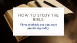 How to Study the Bible: Three Methods and a Gift Inside