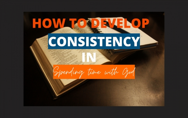Read this if you struggle with consistency in your time with God