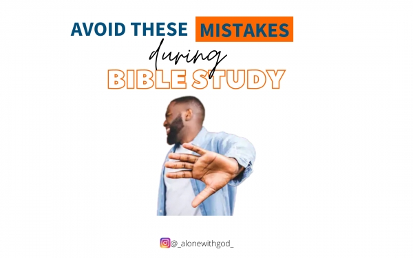 Avoid these mistakes during Bible Study.